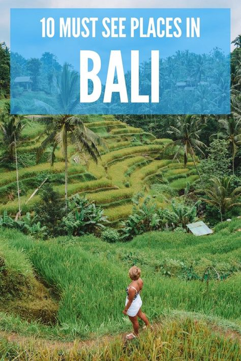Planning a trip to Bali? Find out the 10 places you can't miss when visiting this beautiful Indonesia island.