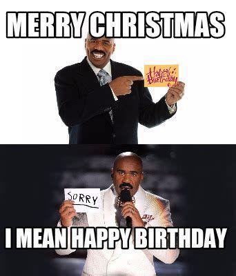 Funny Christmas Birthday Memes Christmas Christmasmemes Xmasmemes Holidaymemes Funnymemes Memes Christmas Birthday Meme Christmas Humor Christmas Memes