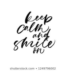 Keep calm and smile handwritten black lettering Positive