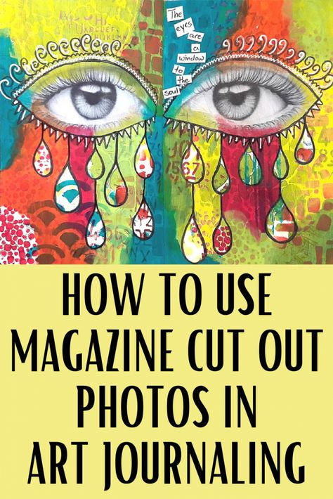 How o use magazine cut out photos in art journaling