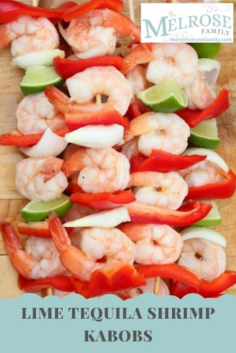 A lime tequila marinade for fresh shrimp combines a zing with the fresh ingredients added to the kabobs.  #themelrosefamily #shrimpkabobs #newrecipe #healthytreat  #healthyrecipe #healthymeal