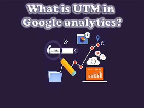 What is UTM in Google analytics?