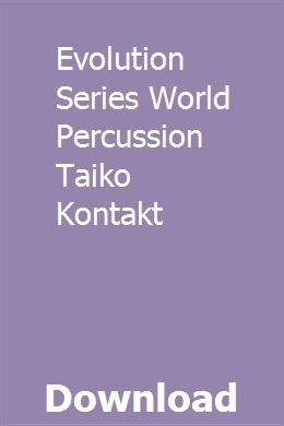 Evolution Series World Percussion Taiko Kontakt Download Evolution Twitch Percussion