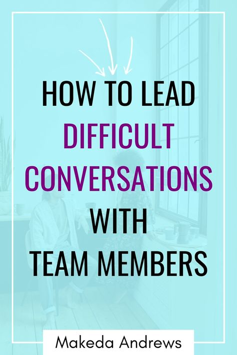 How to Have Difficult Conversations with Employees at Work | How To Lead Difficult Conversations