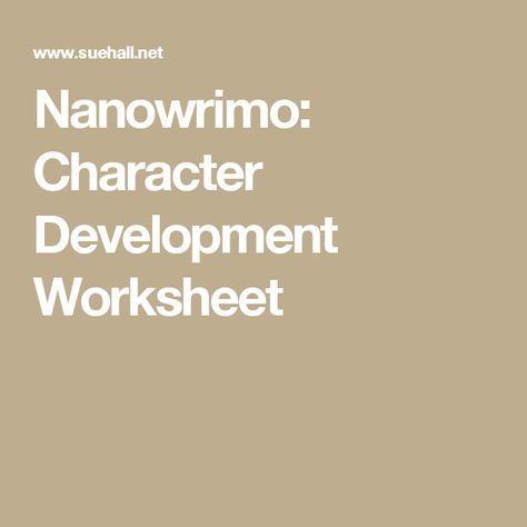 Nanowrimo Character Development Worksheet Character Development