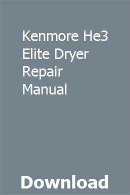 Kenmore He3 Elite Dryer Repair Manual Repair Manuals Manual Nissan Navara