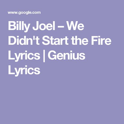 Billy Joel We Didn T Start The Fire Lyrics Genius Lyrics With