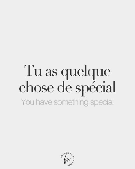 Tu as quelque chose de spécial • You have something special • /ty a kɛl.kə ʃoz də spe.sjal/