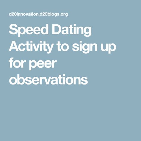 Speed Dating Activity to sign up for peer observations