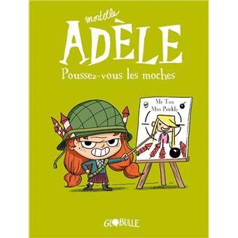 Mortelle Adele Poussez Vous Les Moches Tome 05 Mortelle Adele Mr Tan Prickly Miss Cartonne Achat Livre Ou Ebook Livre Adele Bd Jeunesse