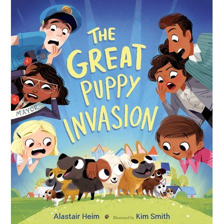 The Great Puppy Invasion Walmart Com In 2020 Dog Books Children S Book Illustration Childrens Books Illustrations