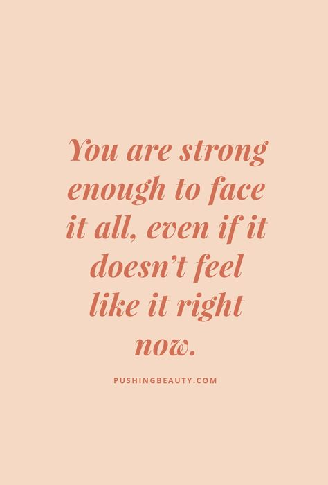 I'm tired. But I need to be strong