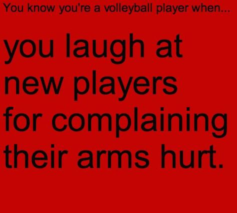 You know you're a volleyball player when. You laugh at new players for complaining their arms hurt. Volleyball Jokes, Volleyball Problems, Volleyball Drills, Coaching Volleyball, Volleyball 2017, Volleyball Motivation, Softball Memes, Volleyball Outfits, Volleyball Inspiration
