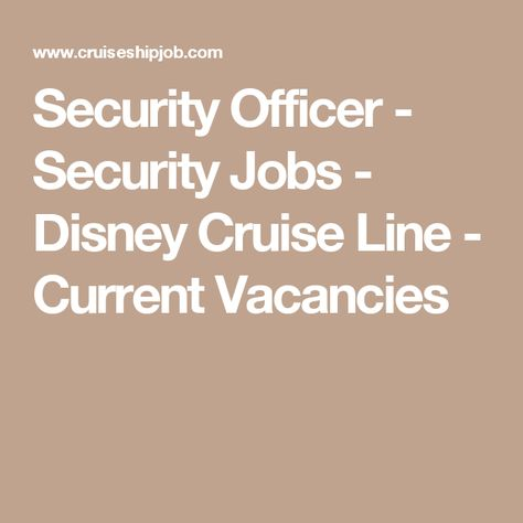 Security Officer - Security Jobs - Disney Cruise Line - Current - cruise ship security officer sample resume