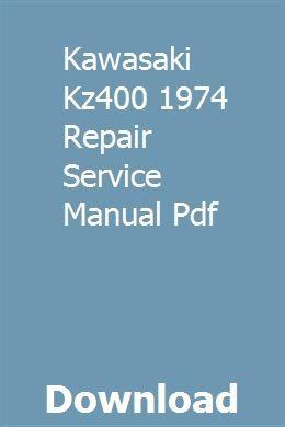 Kawasaki Kz400 1974 Repair Service Manual Pdf Repair Manuals Solutions Manual