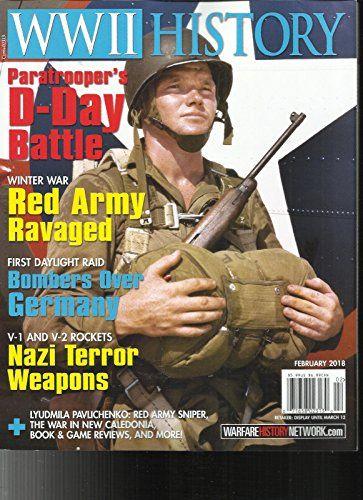 WWII HISTORY MAGAZINE, RED ARMY RAVANGED FEBRUARY, 2018 VOL