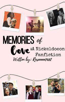 Memories of Love: A Nickelodeon Fanfiction   Nick Fandoms