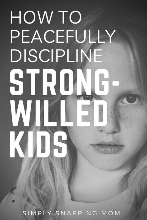 How to Discipline Strong-Willed Children