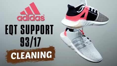 pretty nice a230d 3ce30 How to clean Adidas EQT Support 93 17 (Plus Video Bloopers) Feels 22  Sneakers... New video tutorial cleaning a pair of Adidas EQT Support  93 17 s with our ...