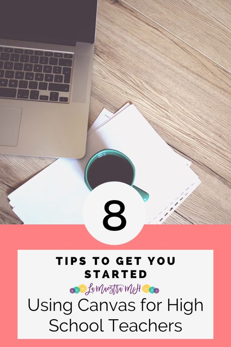 New to Canvas LMS? Here are 8 tips I've learned after using Canvas with my high school classes for 4 years! Click to avoid common mistakes! High School Classroom, High School Classes, Flipped Classroom, School Tips, Online Classroom, School Stuff, High School Spanish, High School History, Spanish Teacher