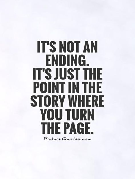 It s not an ending It s just the point in the story where