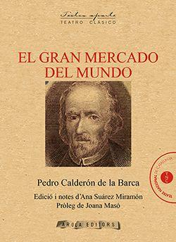 Calderón De La Barca Pedro El Gran Mercado Del Mundo Arola 2019 Club De Lectura Libros Pdf Libros