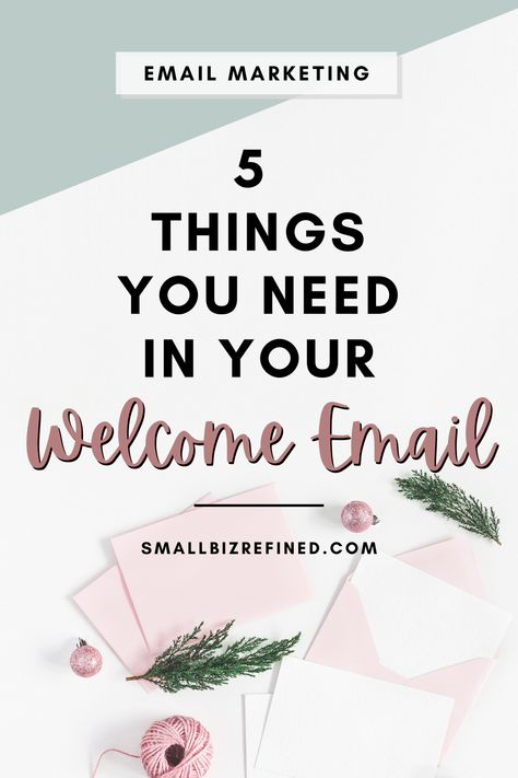5 Things You Need in Your Welcome Email or Sequence | Small Biz Refined