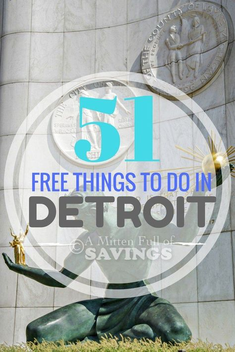 51 Free Things To Do In Detroit Free Things To Do Detroit
