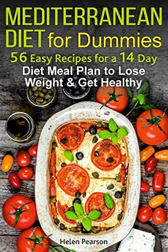 Mediterranean Diet for Dummies: 56-Easy Recipes for a 14-Day