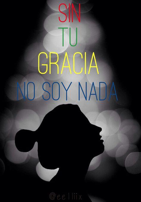 Gracia, amor, vida Dios, palabras, frases, just me, yo, @Luna Garcia