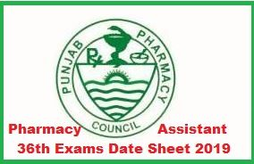 Pharmacy Assistant 36th Annual Examination Date Sheet 2018