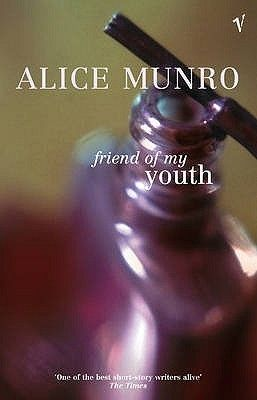 Friend Of My Youth By Alice Munro Haunting Stories Of Women And The Challenges They Create For Themselves Gorgeou Alice Munro Best Short Stories Book Writer
