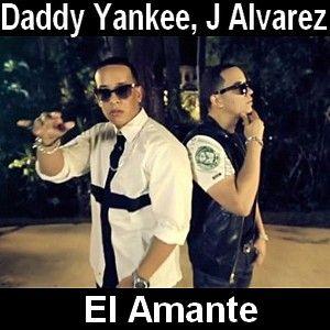 Daddy Yankee El Amante Ft J Alvarez Daddy Yankee Besos En El Cuello Letras Y Acordes