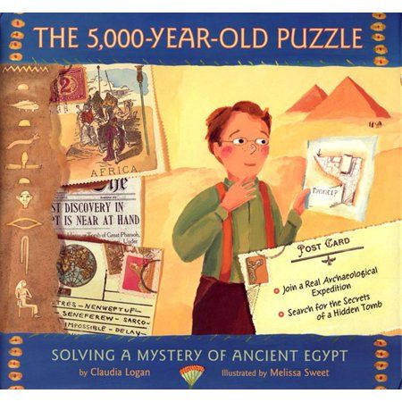 The 5 000 Year Old Puzzle Solving A Mystery Of Ancient Egypt Hardcover Walmart Com Archaeology For Kids Best Children Books Egypt