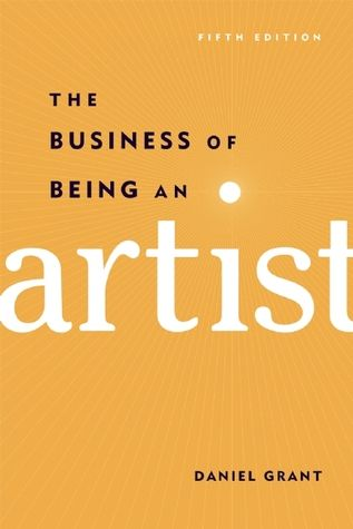 PDF DOWNLOAD] The Business of Being an Artist by Daniel Grant Free
