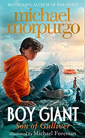 Boy Giant Son Of Gulliver By Michael Morpurgo Michael Morpurgo Books To Read Books For Boys
