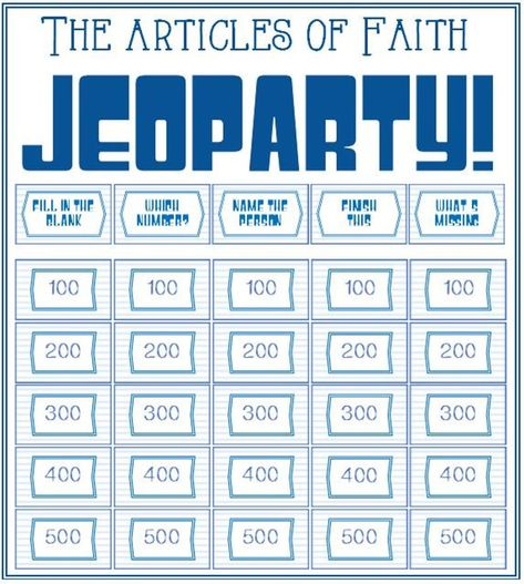 The Articles of Faith Jeoparty! Faith In God Activity Days, Latter Day Saint Sharing Time, Family Home Evening, Sunday School