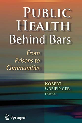 Download Pdf Public Health Behind Bars From Prisons To