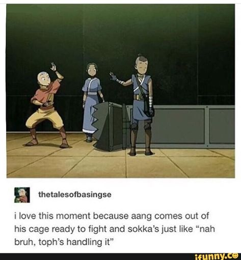 "I love this moment because aang comes out of his cage ready to fight and sokka's just like ""nah bruh. toph's handling it"" - iFunny :) Avatar Aang, Avatar Airbender, Avatar The Last Airbender Funny, The Last Avatar, Avatar Funny, Team Avatar, Avatar Cartoon, Zuko, Funny Videos"