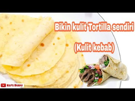 Kulit Kebab Homemade Aka Tortilla Youtube Kebab Food Food And Drink