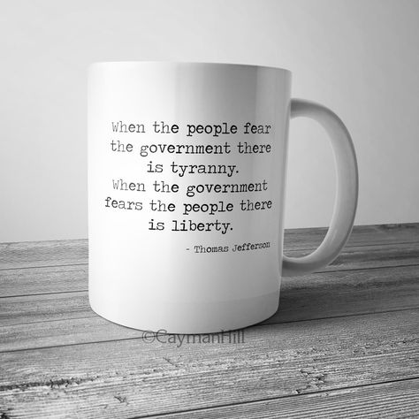 Thomas Jefferson Quote Coffee Mug When the People Fear the
