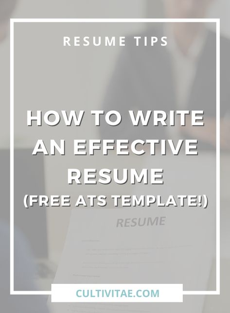 How To Write An Effective Resume (Eye-Catching ATS Friendly Template Included!)