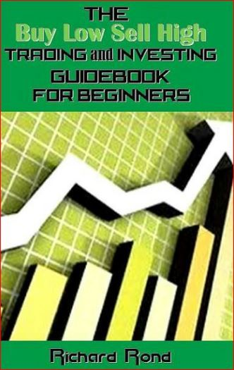 The Buy Low Sell High Trading And Investing Guidebook For Beginners By Richard Rond Investing Forex Trading Strategies Videos Trading