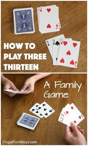 How To Play Three Thirteen A Family Card Game With Images Fun Card Games Family Card Games Family Fun Games