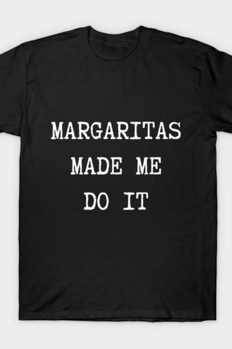 Margaritas made me do it | Margarita Lover Gifts | Funny Margarita Shirt | Margarita Shirt Design | Gifts For Margarita Lovers | Margarita Shirt Ideas #margatitashirts #funnycocktailshirts #coolmargaritashirt #tshirt #margaritalovershirt #teepublic