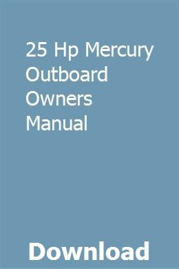 25 Hp Mercury Outboard Owners Manual Owners Manuals Repair Manuals Manual Car