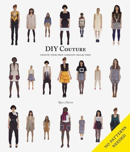 DIY Couture: Create Your Own Fashion Collection de Rosie Martin, http://www.amazon.fr/dp/1856697991/ref=cm_sw_r_pi_dp_u-ljsb119HAWY