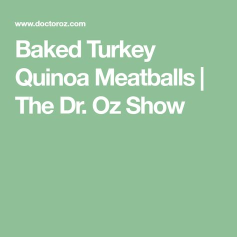 recipe: dr oz quinoa meatballs [26]