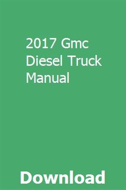 2017 Gmc Diesel Truck Manual Diesel Trucks Gmc Diesel Gmc