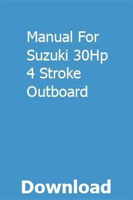 Manual For Suzuki 30Hp 4 Stroke Outboard | unalomrec